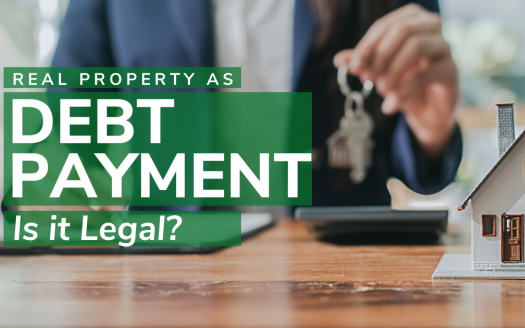 Real Property as Debt Payment: Is it Legal?